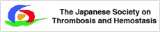 The Japanese Society on Thrombosis and Hemostasis
